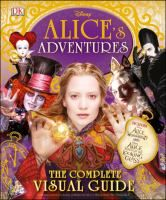 Alice's adventures : the complete visual guide