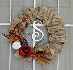 DIY fall wreath--Burlap wreath with flowers and monogram from Sweet Passions on a Thrifty Dime blog...25 different wreaths and directions on making them