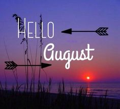 HELLO AUGUST SUN SET August Quotes Hello, Hello August Images, New Month Quotes, Monthly Quotes, August Rush, August Month, August Pictures, Hello May, Months In A Year