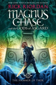 Magnus Chase and the Gods of Asgard: Book Two: The Hammer of Thor ~Rick Riordan