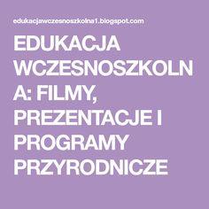 EDUKACJA WCZESNOSZKOLNA: FILMY, PREZENTACJE I PROGRAMY PRZYRODNICZE Teacher, Education, School, Youtube, Meteorology, Europe, Professor, Teachers, Onderwijs