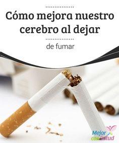 Cómo mejora nuestro cerebro al dejar de fumar   Los estudios afirman los efectos de dejar de fumar en nuestro organismo pero no se sabe demasiado cómo mejora nuestro cerebro al eliminar ese mal hábito.