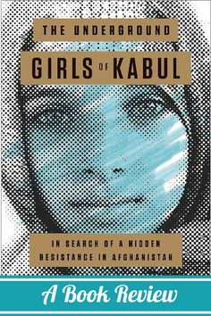 The Underground Girls Of Kabul – A Book Review