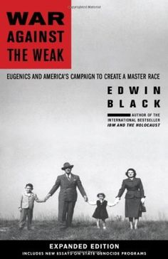 War Against the Weak is the gripping chronicle documenting how American corporate philanthropies launched a national campaign of ethnic cleansing in the United States, helped found and fund the Nazi...