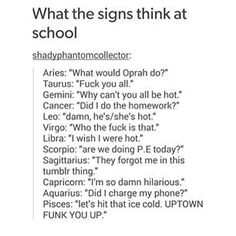 What signs think at school btw mine is true Le Zodiac, Zodiac Funny, Zodiac Sign Traits, Zodiac Signs Astrology, Zodiac Posts, Zodiac Capricorn, Zodiac Star Signs, My Zodiac Sign, Zodiac Quotes