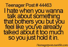 Teenager Post? Yeah, for some of us, this never goes away.