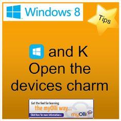 Windows 8: Tip- Press Windows Key + K open the devices charm. Source: www.theittrainingsurgery.com Windows 8 Tips, Key, Feelings, Learning, Unique Key, Studying, Teaching, Onderwijs