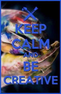 Keep calm be creative