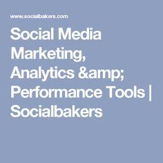Social Media Marketing, Analytics & Performance Tools   Socialbakers