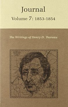 The Writings of Henry David Thoreau: Journal, Volume 7: 1853-1854. Edited by Nancy Craig Simmons and Ron Thomas.