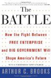 """Arthur Brooks new book, The Battle, offers a plan of action for the defense of free enterprise. In it, he identifies """"the new culture war"""" the outcome of which will decide America's future."""
