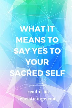 What it means to say yes to your sacred self. read it here: http://ctt.ec/b4bXE+