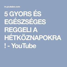 5 GYORS ÉS EGÉSZSÉGES REGGELI A HÉTKÖZNAPOKRA! - YouTube