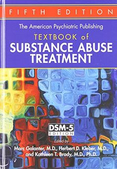 American Psychiatric Publishing Textbook of Substance Abuse Treatment - http://www.healthbooksshop.com/american-psychiatric-publishing-textbook-of-substance-abuse-treatment/