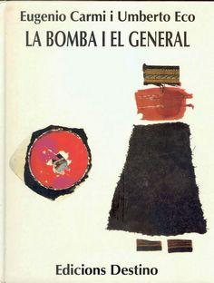 La Bomba i el general. Eugenio Carmi i Umberto Eco