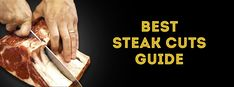 The ultimate guide to steaks - learn all about the different types of steak, the characteristics of a good one, and the best steak cuts to buy. Best Cut Of Steak, Steak Cuts, Beef Dishes, Steaks, Paleo, Keto, Food Hacks, Make It Simple, Low Carb