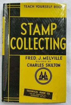 Teach Yourself Stamp Collecting Fred J Melville 1959