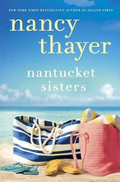 Set on the beaches of Nantucket, Nancy Thayer's Nantucket Sisters is about a friendship challenged by love. Out June 17