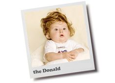Baby Toupees (yes, someone actually makes them). This one is the Donald Trump. Zoikes!