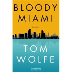 Bloody Miami - Tom Wolfe.