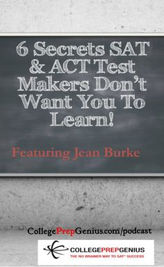 In this episode of College Prep Genius Podcast, Jean Burk reveals six more secrets hidden by SAT & ACT test makers that they do not want you to learn. College Checklist, College Planning, College Tips, College Classes, Sat Test Prep, Act Prep, Financial Aid For College, Scholarships For College, School Study Tips