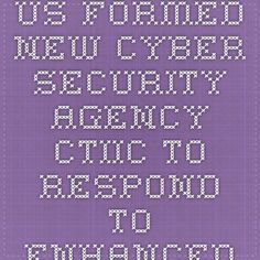 US formed new cyber security agency CTIIC to respond to enhanced cyber threats | Latest GK Today