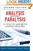 #5: Analysis Without Paralysis: 12 Tools to Make Better Strategic Decisions (2nd Edition) -  http://frugalreads.com/5-analysis-without-paralysis-12-tools-to-make-better-strategic-decisions-2nd-edition/ -