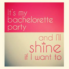 Bachelorette party sayings and quotes quotesgram