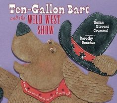 Ten-Gallon Bart and the Wild West Show Susan Stevens Crummel Two Lions Anglais