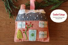 Comfort Cottage Felt Ornament Pattern Christmas by bumpkinhill