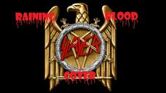 SLAYER!!! Raining Blood Cover :D