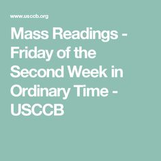 Friday of the Second Week in Ordinary Time Mass Readings, Catholic Bishops, Daily Bible, Two By Two, Friday