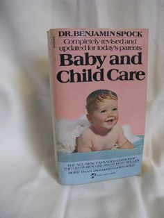 Dr Spock, I read this when I became pregnant with our first child