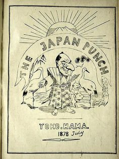 Japan Punch The first manga magazine Eshinbun Nipponchi was published in 1874 by Kanagaki Robun and Kawanabe Kyosai Japanese Words, Japanese Art, Japanese Language School, History Of Manga, Denmark Travel, Manga Collection, Argentina Travel, London Places, Viajes