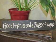 Good Friends and a Glass of Wine Wooden Sign Wall Hanging