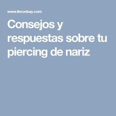 Consejos y respuestas sobre tu piercing de nariz Piercings, Tips, Tattoos, Peircings, Piercing, Body Piercings