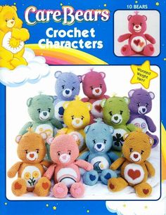 Crochet Care Bears. I have made all of these! My kids loved them, and so did my MIL.