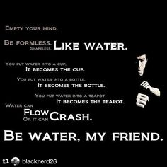 Be water, my friend  #brucelee #bruceleequotes #zen