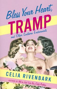 Hilarious!! OMG Side splitting, I couldnt' stop laughing....Bless Your Heart, Tramp and Other Southern Endearments by Celia Rivenbark is worth reading again and again