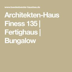 Architekten-Haus Finess 135 | Fertighaus | Bungalow