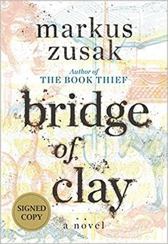 AmazonSmile: Bridge of Clay (Signed Edition) (9780375845598): Markus Zusak: Books