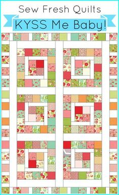KYSS Me Baby!  A Charm Pack Quilt via Craftsy