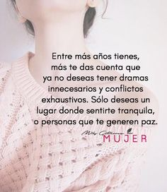 Con los años... Inspiring Quotes About Life, Inspirational Quotes, Spanish Quotes, Famous Quotes, Favorite Words, Favorite Quotes, Cafe Quotes, Thinking Quotes, Positive Mind