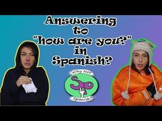 """How to answer """"how are you?"""" in Spanish - YouTube"""