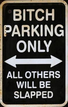 Bitc* Parking Only  -  tin sign