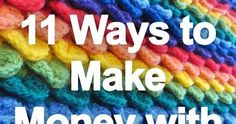 Make Money with Crochet Here are 11 ways that you can make money with crochet. Hope you find one that works for you. Full post:  11 Ways to ...