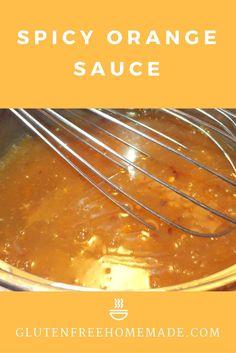 Spicy Orange Sauce--A Gluten Free Stir-fry Sensation!