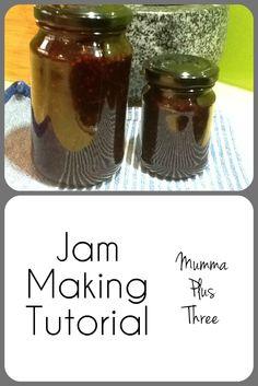 Jam Making Tutorial - Mumma Plus Three