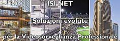 VIDEOSORVEGLIANZA TVCC - Impianti integrati con i sistemi di Sicurezza - ISI NET -   Tel. 0817710201 - 0815748998 - info@isi-net.it - www.videosorvegliare.com