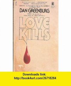 Love Kills (9780671508111) Dan Greenburg , ISBN-10: 0671508113  , ISBN-13: 978-0671508111 ,  , tutorials , pdf , ebook , torrent , downloads , rapidshare , filesonic , hotfile , megaupload , fileserve